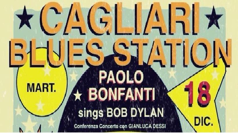 Paolo Bonfanti - Bob Dylan - Gianluca Dessì - May Mask - Festival Blues - Cagliari Blues Radio Station - Sa Scena Sarda
