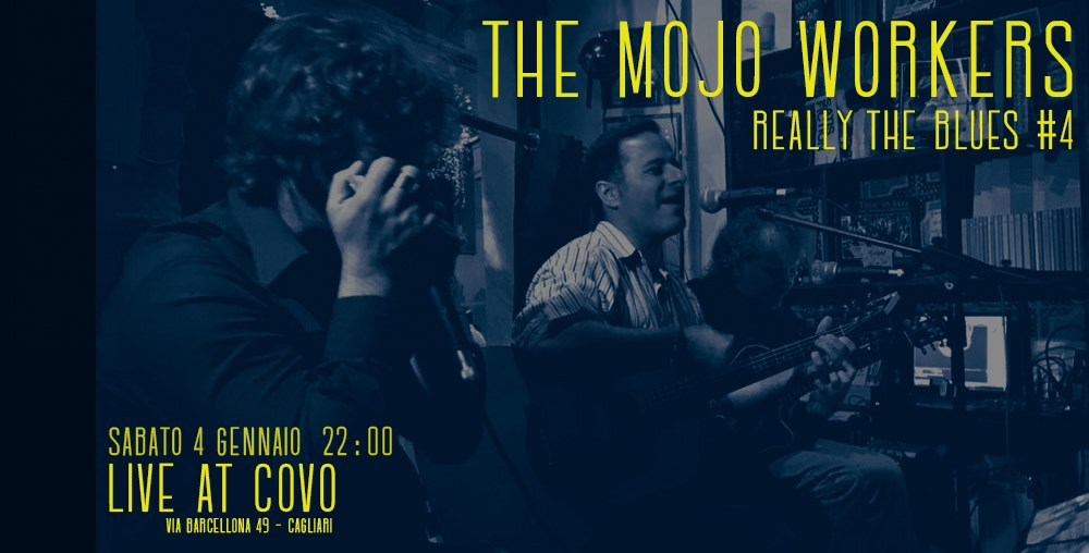 Reelly the Blues - The Mojo Workers - Covo Art Café - Cagliari - 4 gennaio 2020 - eventi - 2020 - Sa Scena Sarda