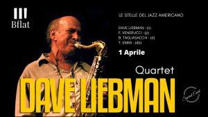 Special Event | Dave Liebman Quartet - Bflat - Cagliari - 1 aprile 2020 - eventi - Sa Scena Sarda - annullato
