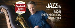 Jazz Club Network - Bob Reynolds - Bob Reynolds Quartet - Jazzino - Cagliari - 29 febbraio 2020 - eventi - 2020 - Sa Scena Sarda