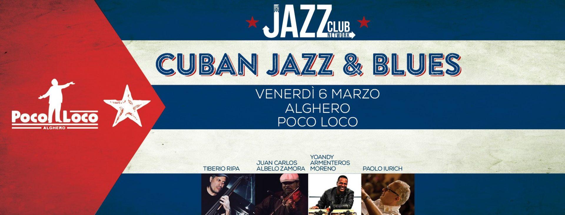 Jazz Club Network - Cuban Jazz & Blues - Poco Loco - Alghero - 6 marzo 2020 - eventi - 2020 - Sa Scena Sarda