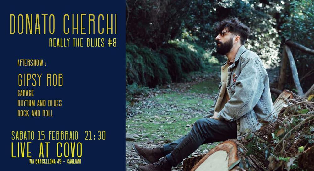 Reelly the Blues - Donato Cherchi - Gipsy Rob selection - Covo Art Café - Cagliari - 15 febbraio 2020 - eventi - 2020 - Sa Scena Sarda