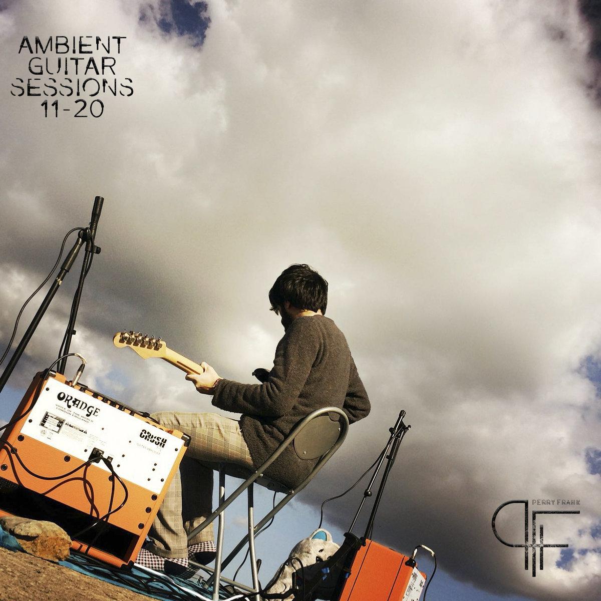 Perry Frank - Ambient Guitar Sessions - 11-20 - Francesco Perra - Bandcamp - player - 2019 - Sa Scena Sarda