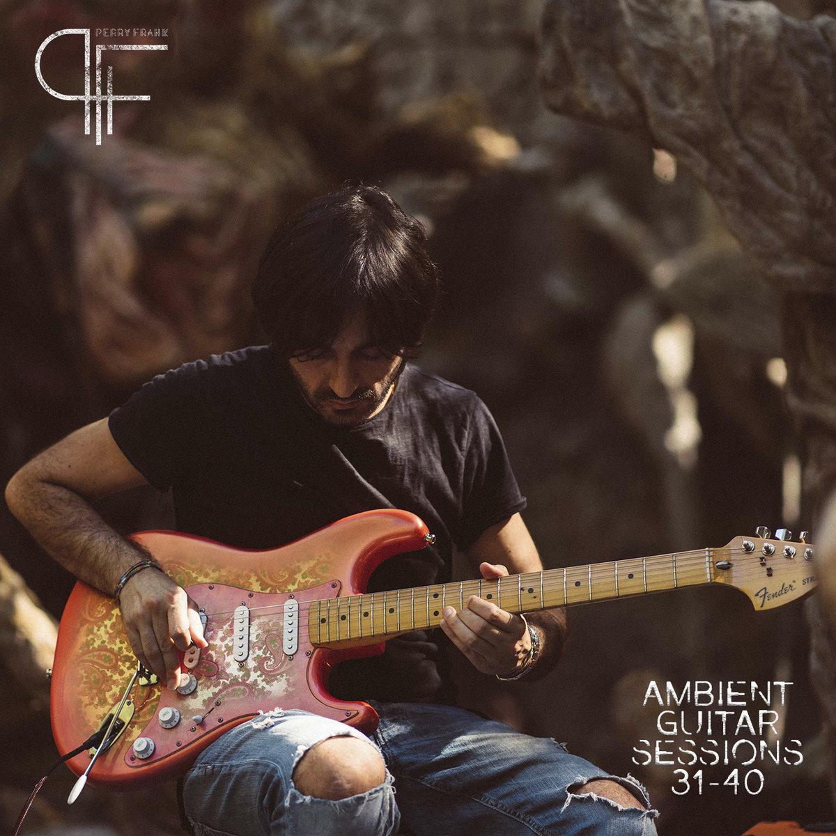 Perry Frank - Ambient Guitar Sessions - 31-40 - Francesco Perra - Bandcamp - player - 2020 - Sa Scena Sarda