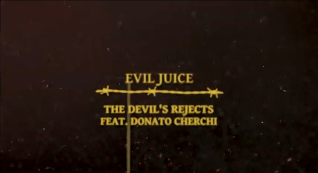 The Devil's Rejects - Evil Juice - Donato Cherchi - YouTube - video - 2020 - Sa Scena Sarda