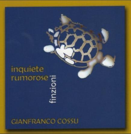 Gianfranco Cossu - Inquiete rumorose finzioni - Tronos Digital - Sassari - Spotify - player - 2019 - Sa Scena Sarda