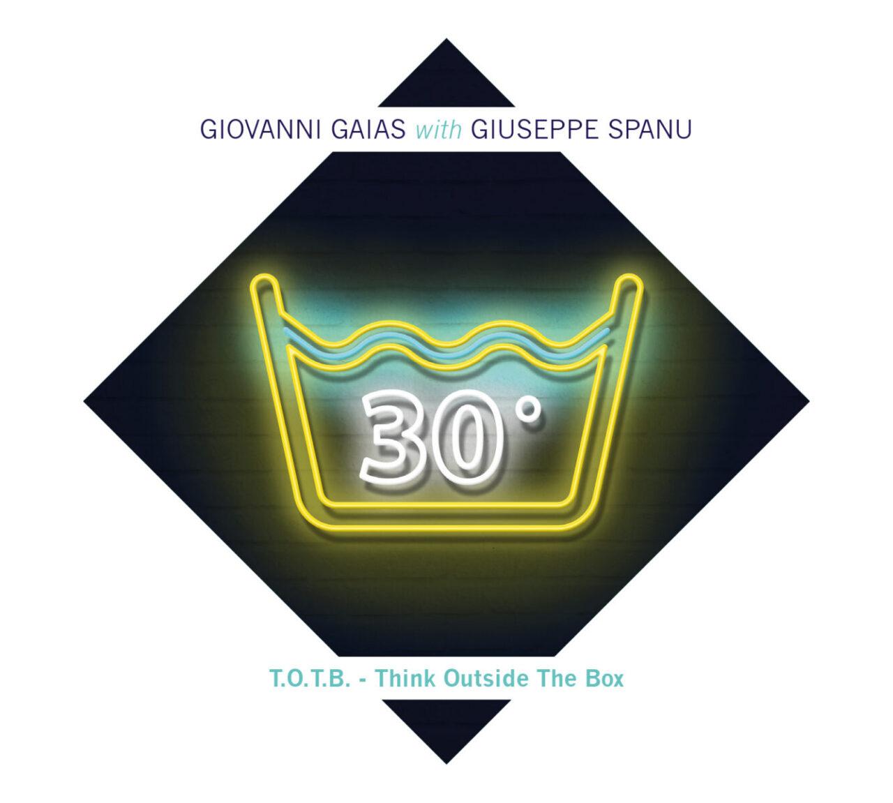 Giovanni Gaias - TOTB - Think Outside The Box - Giuseppe Spanu - Tük Music -Spotify - ascolti - ep - 2021 - Sa Scena - 22 gennaio 2021