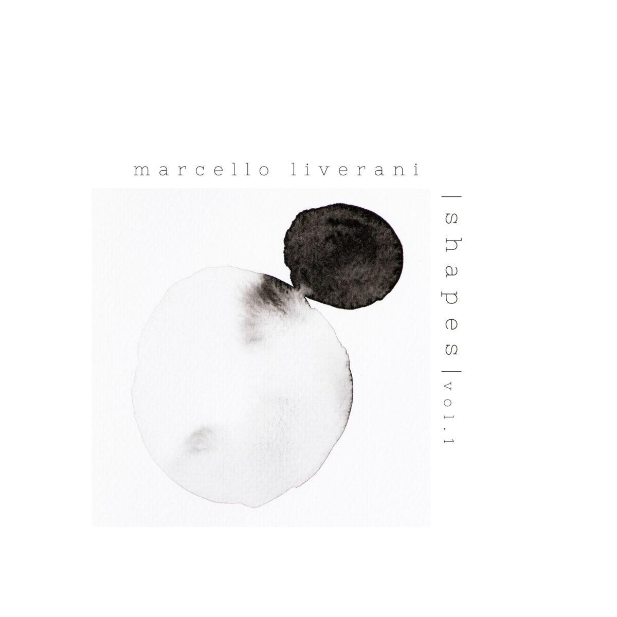Marcello Liverani - Shapes - volume 1 - Icon Music - ascolti - album - 2021 - Sa Scena - 5 febbraio 2021