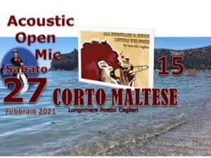 Acoustic Open Mic - Corto Maltese - Cagliari - 2021 - Sa Scena - 27 febbraio 2021