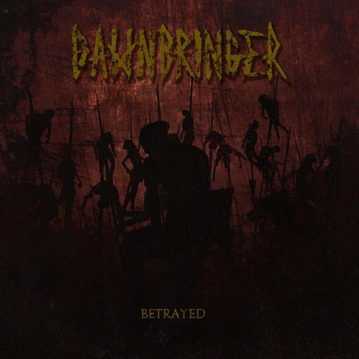 Dawnbringer - Betrayed - Overcore Studio - Cagliari - deathcore - ascolti - album - ep - 2021 - Sa Scena - 5 febbraio 2021