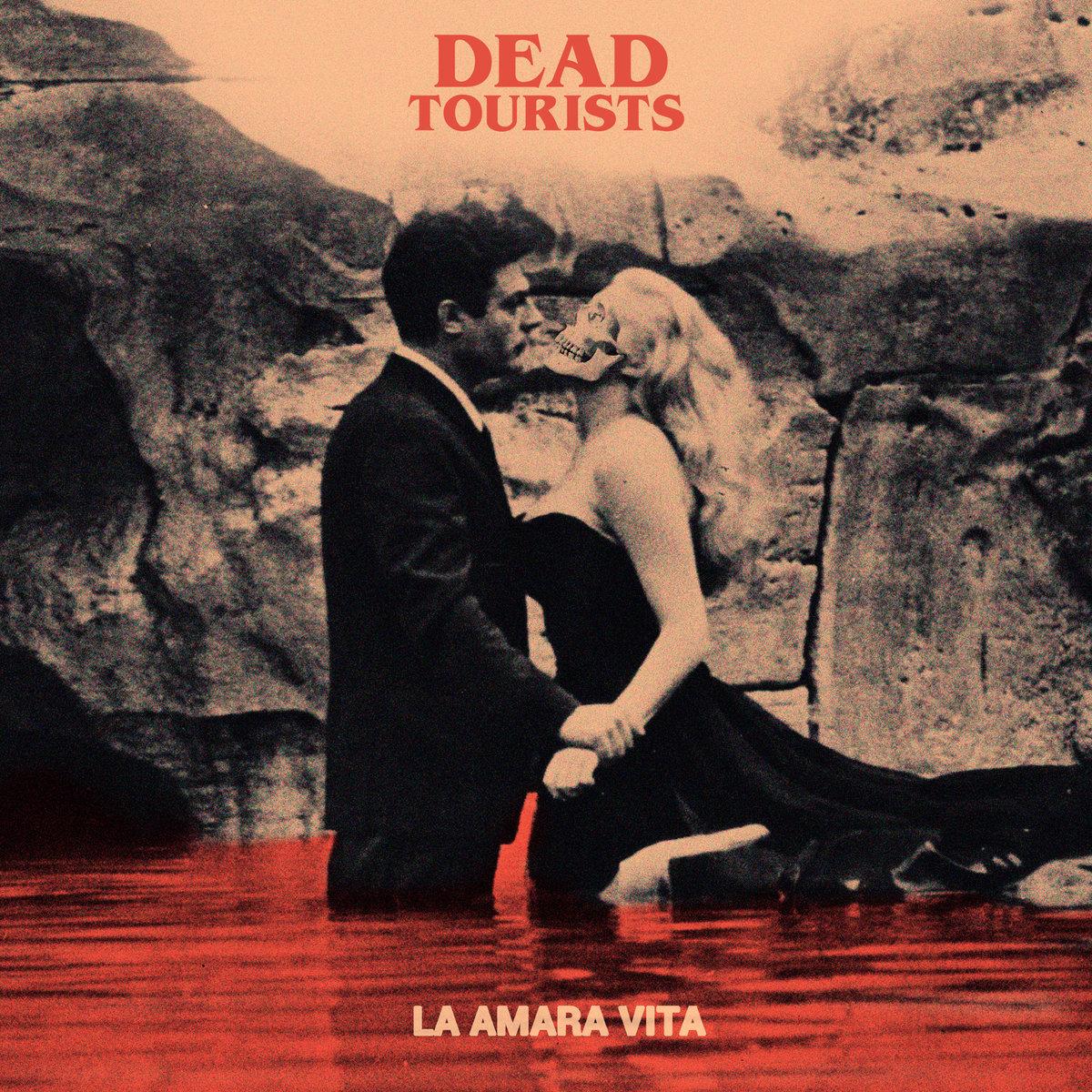 Dead Tourists - La Amara Vita - Big Snuff Studio - Berlino - Villacidro - Bandcamp - ascolti - 2021 - Sa Scena - 24 gennaio 2021