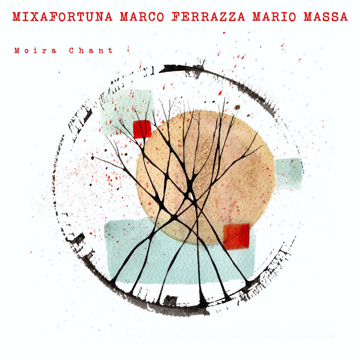 Mixa Fortuna - Marco Ferrazza - Mario Massa - Fortuna-Ferrazza-Massa - Moira Chant - Supranu Records - Bandcamp - ascolti - album - 2021 - Sa Scena - 18 febbraio 2021 - 8 marzo 2021